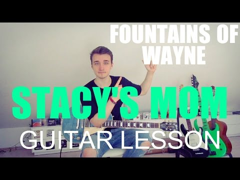 Fountains of Wayne: Stacy's mom (GUITAR TUTORIAL/LESSON#118)