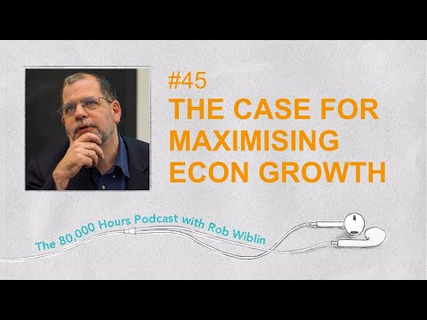 #45 - Tyler Cowen's case for maximising econ growth, stabilising civilization & thinking long-term