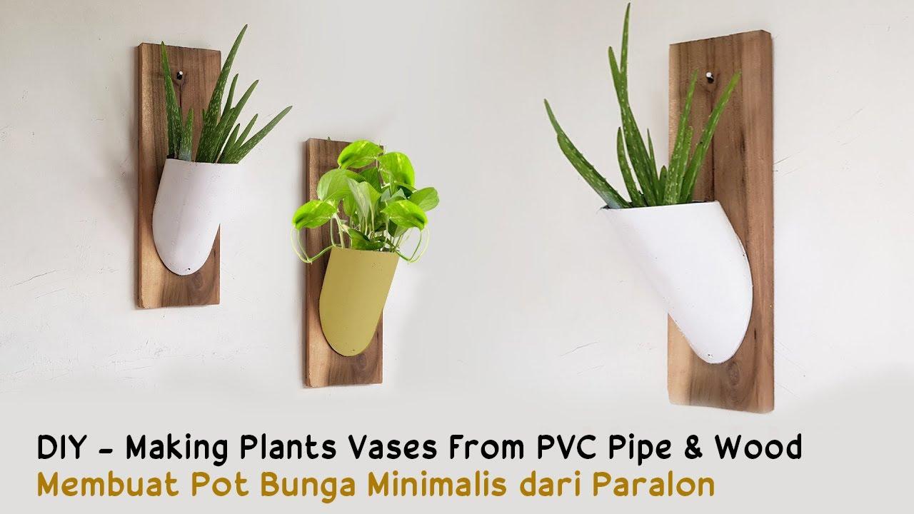 Cara Membuat Pot Bunga Minimalis Dari Paralon Diy Wall Planter Vase From Pvc Pipe Youtube Cara membuat pot bunga minimalis