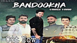 Banndookha Varge Yaar | Mr. Parv | Latest Haryanvi Songs Haryanavi 2018 | VOHM
