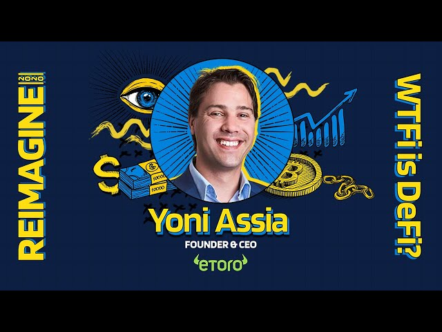 REIMAGINE 2020 v3.0 - Yoni Assia - eToro - Spreading Some GoodDollar