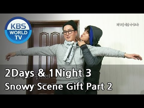 2 Days and 1 Night - Season 3 : Snowy Scene Gift Part 2 (2014.01.26)