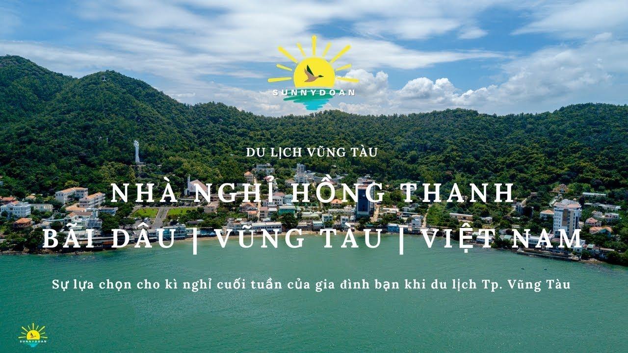 Nhà nghỉ Hồng Thanh | Bãi Dâu Vũng Tàu | Nơi dành cho gia đình bạn | Sunny Doan