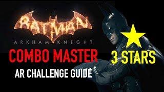 Batman Arkham Knight - Combo Master AR Challenge  -  3 Stars - Batman