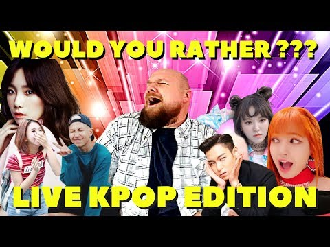 KPOP - WOULD YOU RATHER LIVE EDITION !!!!