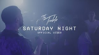 The Treble - Saturday Night [Official Video]