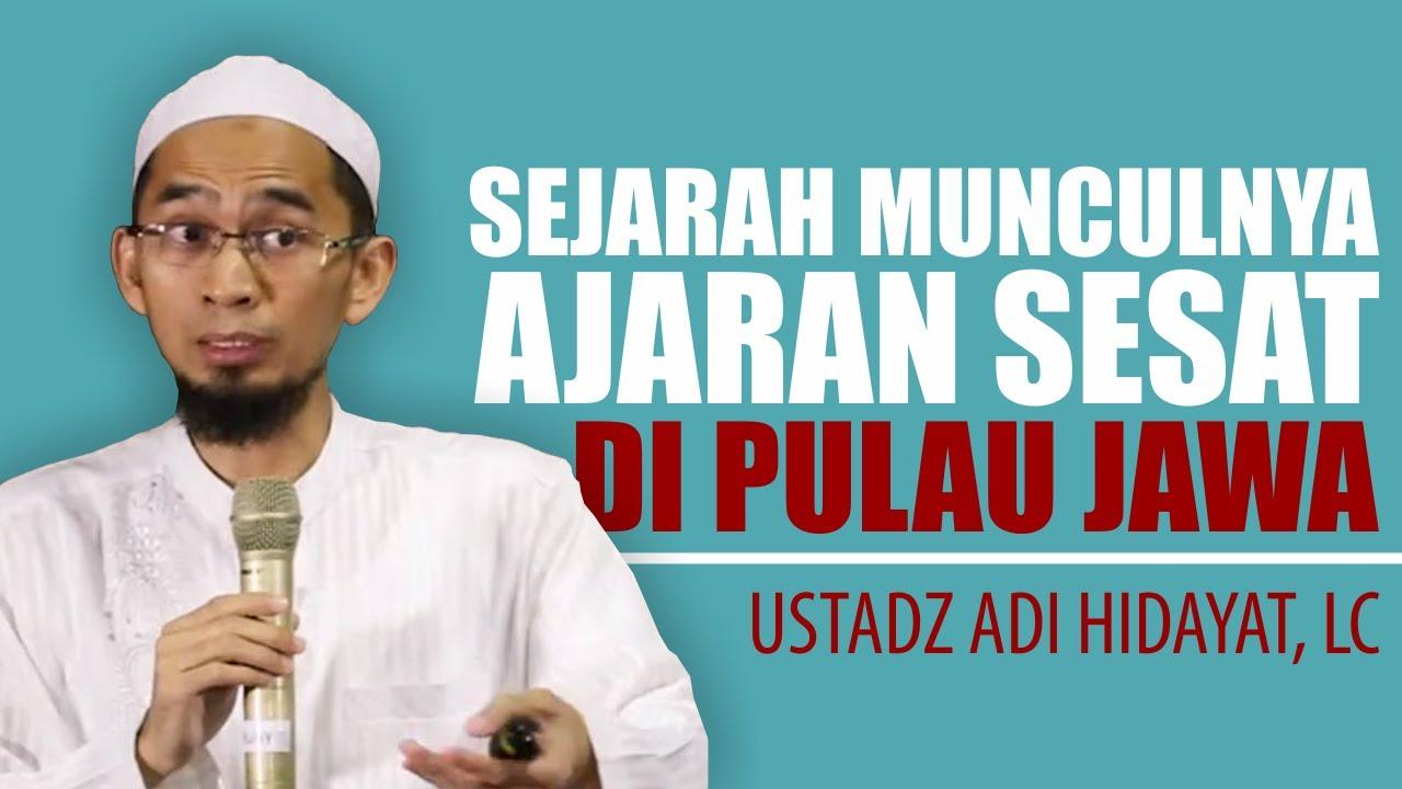 Pendiri NU Beberkan Sejarah Munculnya Ajaran Sesat di Pulau Jawa – Ceramah Terbaru Ust. Adi Hidayat :)=