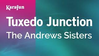 Karaoke Tuxedo Junction - The Andrews Sisters *