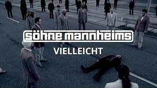 Söhne Mannheims - Vielleicht [Official Video]