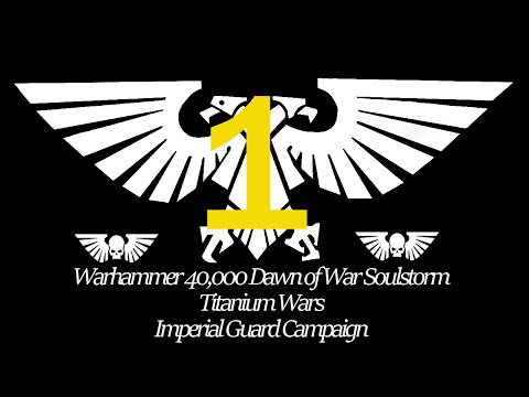 Warhammer 40K, Dawn Of War: Soulstorm - Titanium Wars; Imperial Guard Campaign