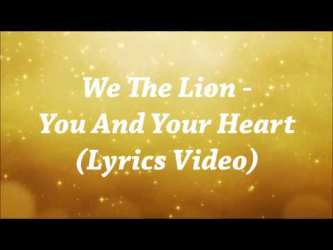 We The Lion - You And Your Heart (Lyrics Video)