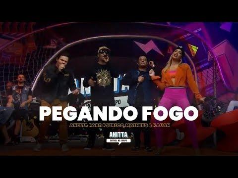 Anitta part. Psirico, Matheus & Kauan - Pegando Fogo | MÚSICA INÉDITA