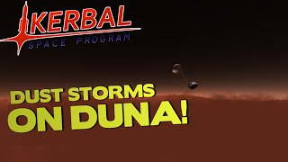 DUST STORMS ON DUNA! - Kerbal Space Program