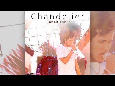 Chandelier - Sia | Acoustic Cover by Janak Eshan