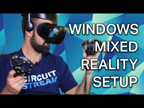 Setting Up Your Windows Mixed Reality Headset So You Can