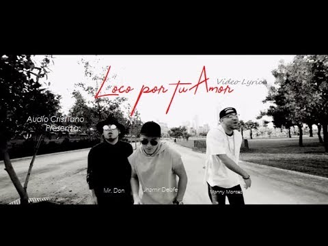 Loco Por Tu Amor - Video de Letras - Manny Montes ft. Mr. Don y Jhamir Delafe