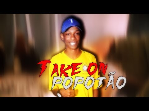 TAKE ON POPOTÃO