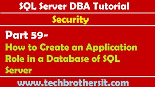 SQL Server DBA Tutorial 59- How to Create an Application Role in a Database of SQL Server