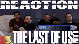 The Last Of Us 2 E3 2018 REACTION!!