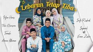 Lebaran Tetap Tiba - Ernie Zakri, Syamel, Sufi Rashid,Amira Othman,Yuka Kharisma,Irfan Haris & Timah