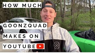 How much Goonzquad makes on Youtube *2020 Update*