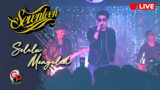 Seventeen - Selalu Mengalah (LIVE)