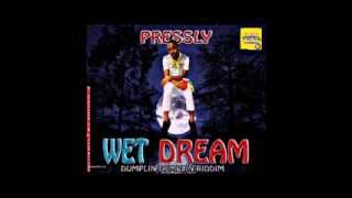 PRESSLY - WET DREAM (DUMPLIN DUMPLIN RIDDIM) RUSHDEM MUZIK [SEPT 2013]