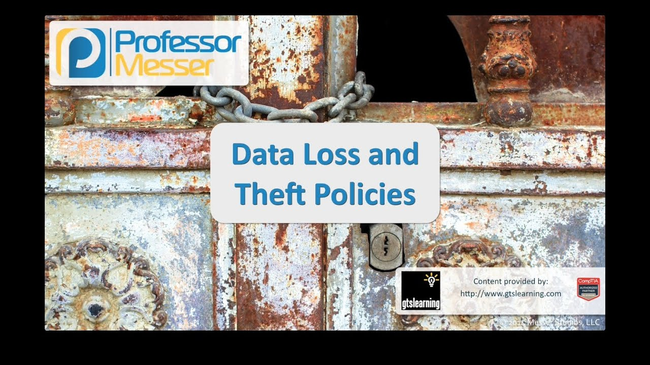 Data Loss and Theft Policies - CompTIA Security+ SY0-401: 2.3