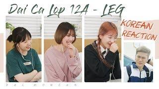 NGười Hàn Reaction #03   Đại Ca Lớp 12A ( Túy Âm + Save Me Parody )   DAL korean