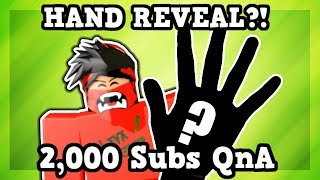 HAND REVEAL?!?! 2K Subscribers QNA | (ROBLOX)