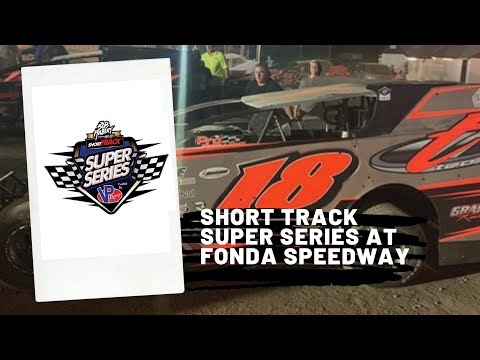 Short Track Super Series Race at Fonda with Anthony Perrego
