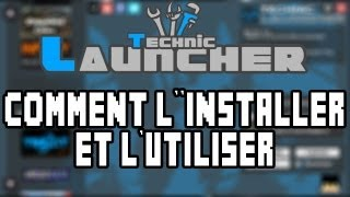 Technic Launcher - Comment l'installer et l'utiliser ! Tuto Minecraft