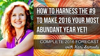 How To Harness The #9 To Make 2016 Your Most Abundant Year Yet!