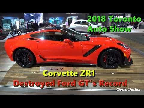 Corvette ZR1 Destroyed Ford GT's Record! 2018 Toronto Auto Show