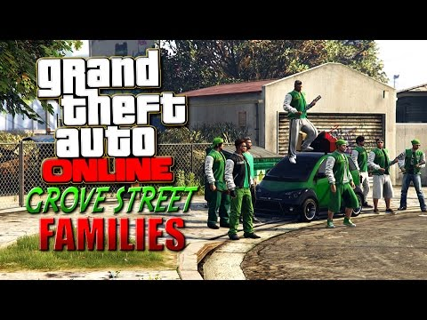 GTA ONLINE - GROVE STREET FAMILIES