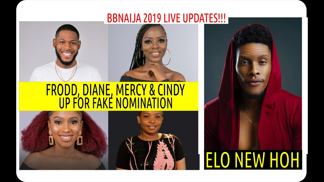 BBNaija 2019 LIVE UPDATES | FAKE LIVE NOMINATION| ELO NEW HOH| FRODD BEGS DIANE COIN TO BUY IMMUNITY