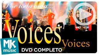 Por Toda Vida - Voices (DVD COMPLETO)
