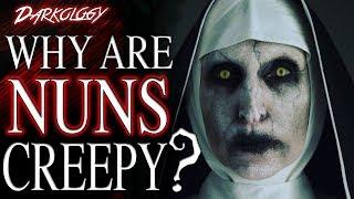 Why Are NUNS Creepy? | Darkology #18