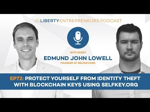 EP72: Protect Yourself from Identity Theft with Blockchain Keys using SelfKey.org