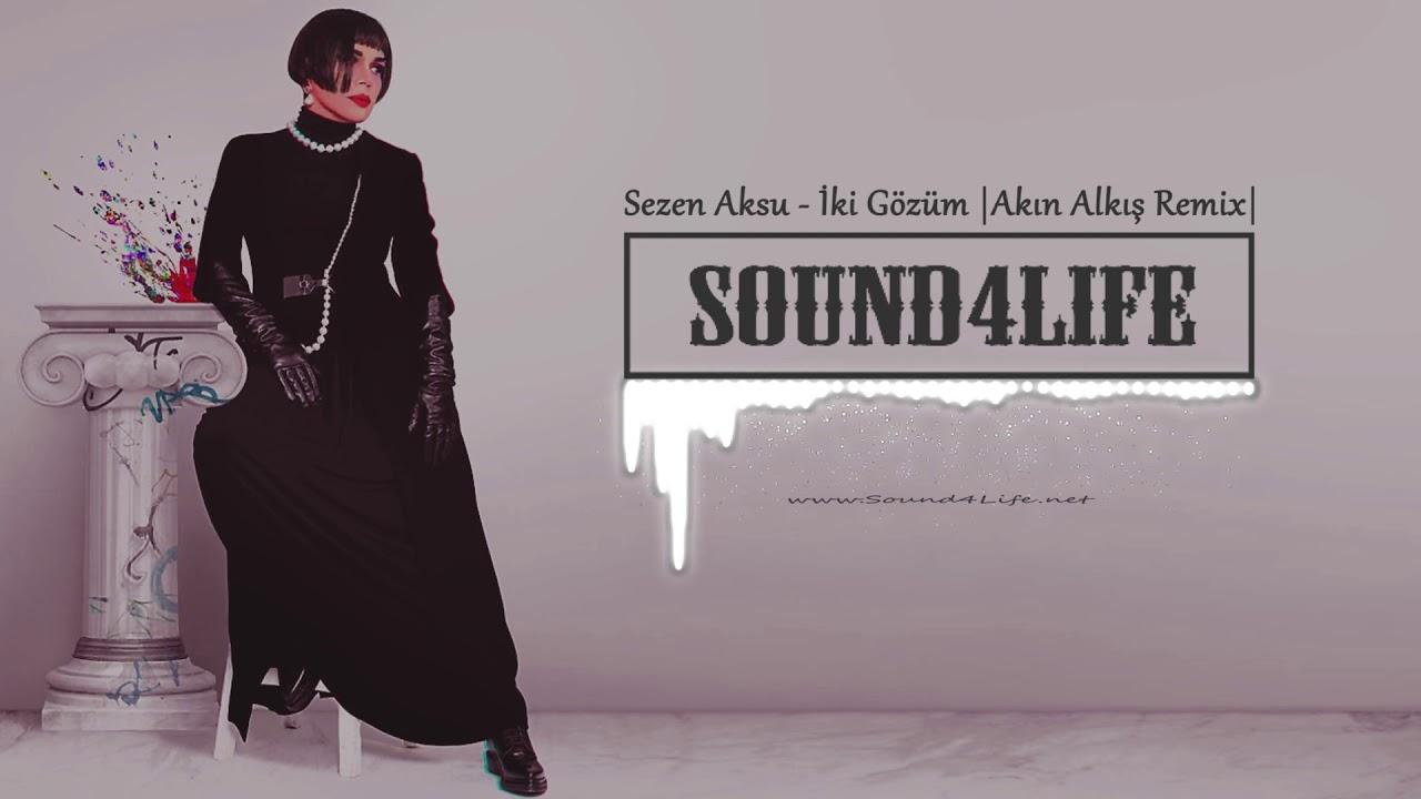 Sezen Aksu - İki Gözüm (Akın Alkış Remix)