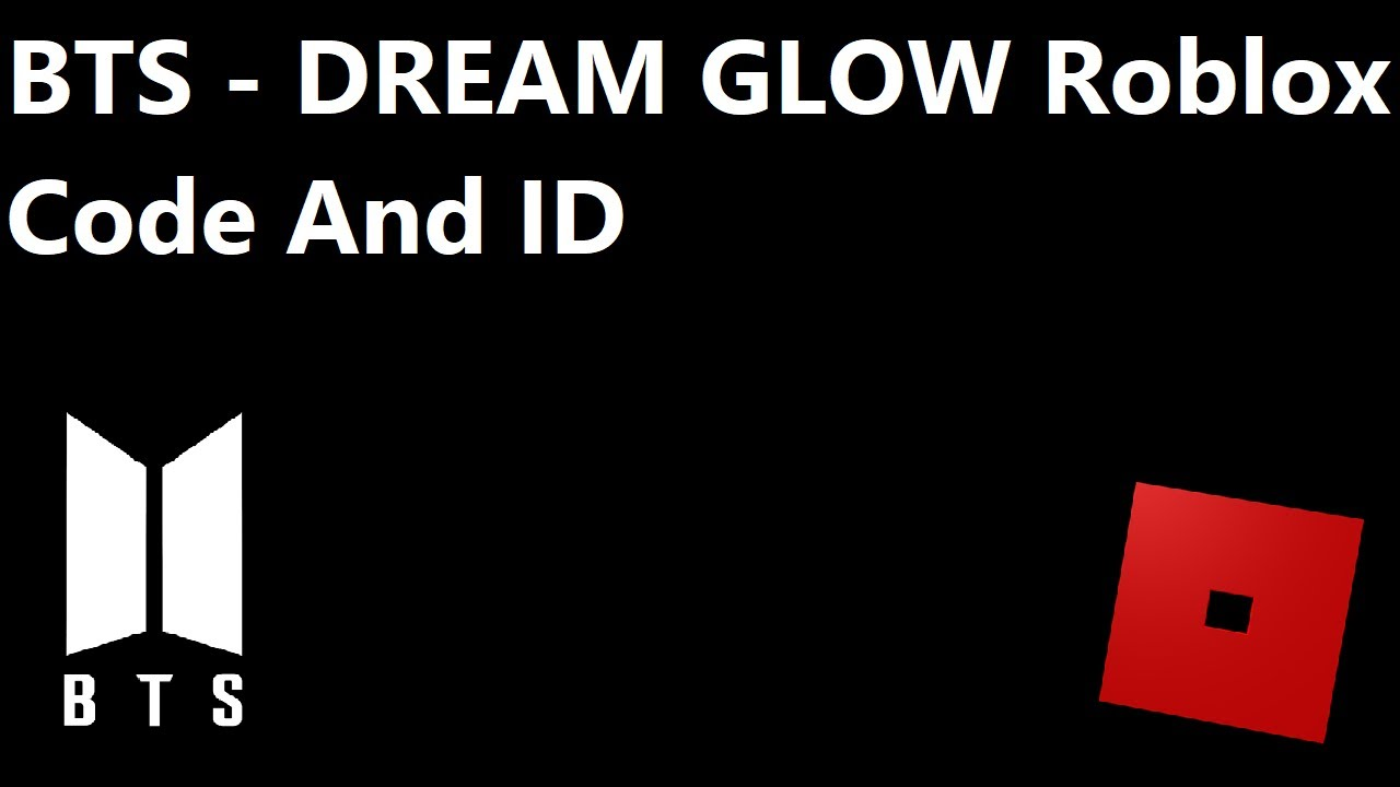 Bts Dream Glow Roblox Code And Id Roblox Code And Id For Bts Dream Glow Youtube