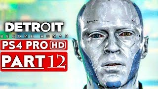 DETROIT BECOME HUMAN Gameplay Walkthrough Part 12 [1080p HD PS4 PRO] - No Commentary