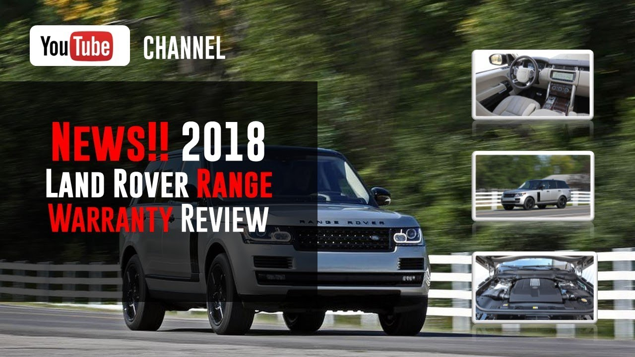 2018 Land Rover Range Rover Warranty Review Youtube