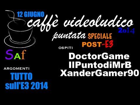 Caffè Videoludico speciale Post-E3