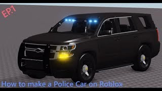 How To Make A Police Car On Roblox EP 1