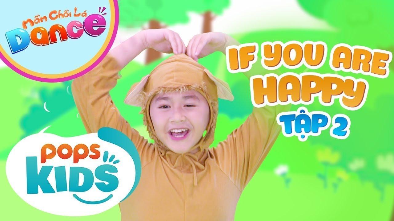 [New] Mầm Chồi Lá Dance Tập 2 - If You Are Happy - Nhạc Thiếu Nhi Tiếng Anh | English Kids Songs