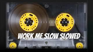 Xscape Work Me Slow Slowed