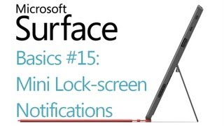 Microsoft Surface RT Tips - Basics: #15 Mini Lock-Screen Notifications Microsoft Windows 8