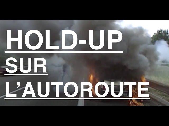 Récit: Hold-up sur l'autoroute du soleil
