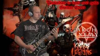 Arch Enemy - Yesterday is dead and gone - Guitar Cover